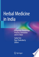 """Herbal Medicine in India: Indigenous Knowledge, Practice, Innovation and its Value"" by Saikat Sen, Raja Chakraborty"