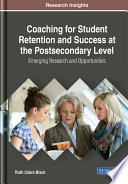 Coaching For Student Retention And Success At The Postsecondary Level Emerging Research And Opportunities