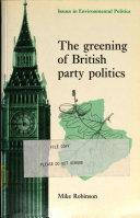 The Greening of British Party Politics