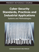 Cyber Security Standards  Practices and Industrial Applications  Systems and Methodologies Book