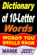 Dictionary of 10-Letter Words: Words You Should Know