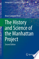 """""""The History and Science of the Manhattan Project"""" by Bruce Cameron Reed"""