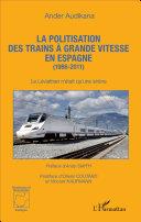 Pdf La politisation des trains à grande vitesse en Espagne (1986-2011) Telecharger