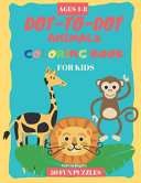 Dot to Dot Animals Coloring Books for Kids Ages 4 8   50 Fun Puzzles