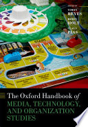 The Oxford Handbook of Media  Technology  and Organization Studies Book