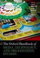 The Oxford Handbook of Media  Technology  and Organization Studies