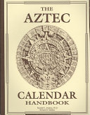 The Aztec Calendar Handbook