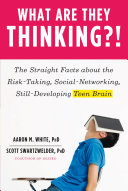 Pdf What Are They Thinking?!: The Straight Facts about the Risk-Taking, Social-Networking, Still-Developing Teen Brain Telecharger