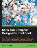 Sass and Compass Designer s Cookbook