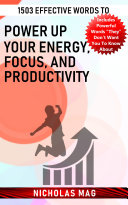 1503 Effective Words to Power up Your Energy  Focus  and Productivity