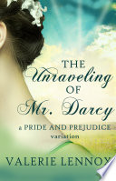 The Unraveling of Mr  Darcy Book PDF