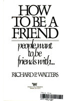 How to be a Friend People Want to be Friends with
