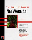 The Complete Guide to NetWare 4 1