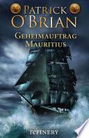 Geheimauftrag Mauritius  : Historischer Roman