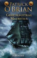 Geheimauftrag Mauritius: Historischer Roman