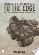 """""""Shadows of a Forgotten Past: To the Edge with the Rhodesian SAS and Selous Scouts"""" by Paul French"""