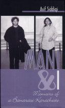 Mani and I, Memoirs of a Banarasi Karachiite