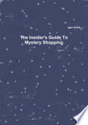 The Insider's Guide to Mystery Shopping