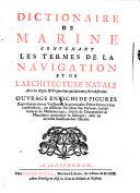 Dictionnaire de marine contenant les termes de la navigation et de l'architecture navale ... enrichi des figures etc