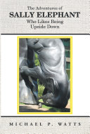 The Adventures of Sally Elephant Who Likes Being Upside Down Pdf/ePub eBook