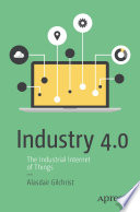 """Industry 4.0: The Industrial Internet of Things"" by Alasdair Gilchrist"
