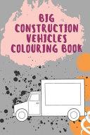 Big Vehicles Construction Coloring Book Book PDF
