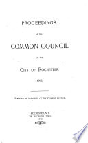 Proceedings of the Common Council, for the City of Rochester, for ...