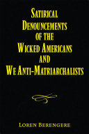 Satirical Denouncements of the Wicked Americans and We Anti Matriarchalists