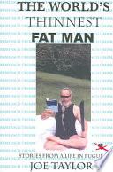The World's Thinnest Fat Man