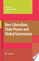 Neo Liberalism State Power And Global Governance