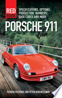 Porsche 911 Red Book 3rd Edition  : Specifications, Options, Production Numbers, Data Codes and More