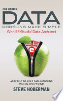 Data Modeling Made Simple with ER/Studio Data Architect  : Adapting to Agile Data Modeling in a Big Data World