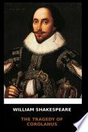 William Shakespeare - The Tragedy of Corolanus