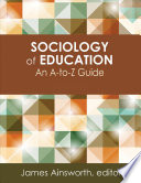 """Sociology of Education: An A-to-Z Guide"" by James Ainsworth"