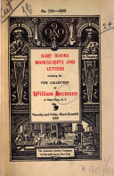 Rare Books Manuscripts And Letters Including The Fine Collection Formed By William Hermann Of White Plains N Y To Be Sold March 18 And 19 1909