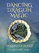 Dancing Dragon Magic Dialogues In Clay