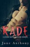 KADE: a Second Chance Rockstar Romance