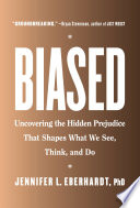 link to Biased : uncovering the hidden prejudice that shapes what we see, think, and do in the TCC library catalog