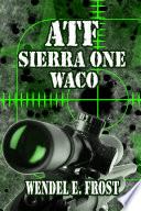 ATF Sierra One Waco