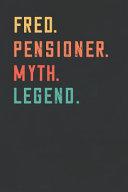Fred  Pensioner  Myth  Legend