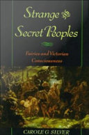 Strange and Secret Peoples : Fairies and Victorian Consciousness