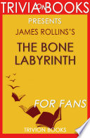 The Bone Labyrinth  A Novel By James Rollins  Trivia On Books