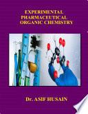 EXPERIMENTAL PHARMACEUTICAL ORGANIC CHEMISTRY