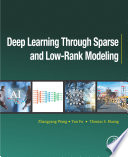 Deep Learning through Sparse and Low Rank Modeling