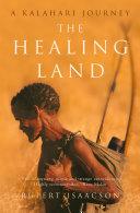 The Healing Land: A Kalahari Journey Pdf