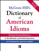 McGraw Hill s Dictionary of American Idioms and Phrasal Verbs