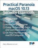 Practical Paranoia MacOS 10.13 Security Essentials