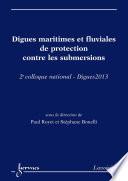 Digues maritimes et fluviales de protection contre les submersions - 2e colloque national - Digues 2013
