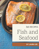 365 Fish And Seafood Recipes