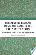 Researching Secular Music And Dance In The Early United States